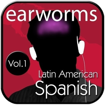 Rapid Spanish (Latin American), Vol. 1 audiobook by Earworms Learning,Daniel Billings,Beatriz Toscano
