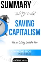 Robert B. Reich's Saving Capitalism: For the Many, Not the Few Summary eBook par Ant Hive Media