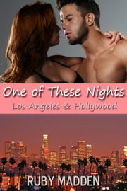 One of These Nights - West Coast Erotica, #5 ebook by Ruby Madden