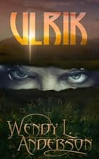 Ulrik ebook by Wendy L. Anderson