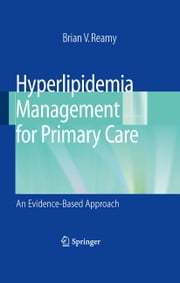 Hyperlipidemia Management for Primary Care - An Evidence-Based Approach ebook by Brian V. Reamy