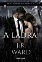 A ladra ebook by J. R. Ward