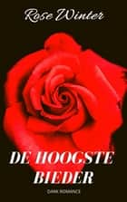 De hoogste bieder ebook by Rose Winter