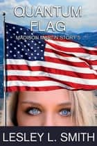 Quantum Flag ebook by Lesley L. Smith