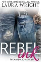 Rebel Ink ebook by Laura Wright