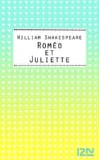 Roméo et Juliette ebook by Marc-Henri ARFEUX, William SHAKESPEARE