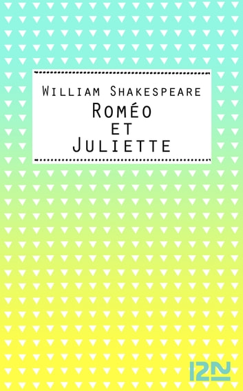 Roméo et Juliette eBook by Marc-Henri ARFEUX,William SHAKESPEARE