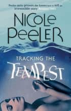 Tracking The Tempest - Book 2 in the Jane True series ebook by Nicole Peeler