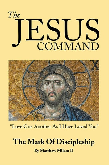 The Jesus Command - The Mark of Discipleship ebook by Matthew Milam II