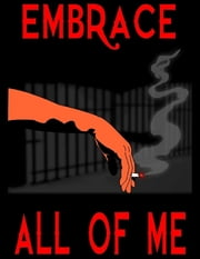 Embrace All Of Me ebook by Roger Brooks