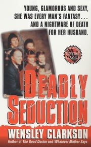 Deadly Seduction ebook by Wensley Clarkson
