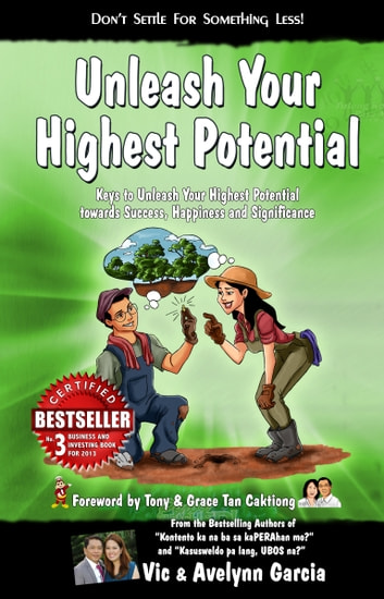 Unleash Your Highest Potential - Keys to unleash your Highest Potential towards success, happiness and significance ebook by Vic Garcia,Avelynn Garcia