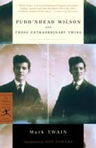 Pudd'nhead Wilson and Those Extraordinary Twins ebook by Mark Twain,Ron Powers