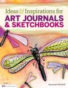 Ideas & Inspirations for Art Journals & Sketchbooks ebook by Suzanne McNeill