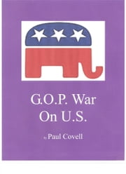 G.O.P. War On U.S. ebook by Paul Covell