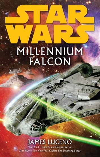 Star Wars: Millennium Falcon ebook by James Luceno