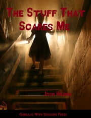 The Stuff That Scares Me (You're The Inspiration Book 2) ebook by Josh Hilden