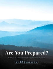 Are You Prepared - A Practical Guide to Putting Your Affairs in Order ebook by BC Anderson