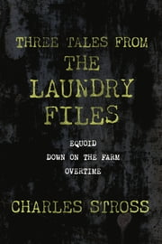 Three Tales from the Laundry Files - A Tor.Com Original ebook by Charles Stross