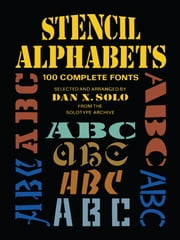 Stencil Alphabets - 100 Complete Fonts ebook by Kobo.Web.Store.Products.Fields.ContributorFieldViewModel