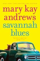 Savannah Blues - A Novel ebook by Mary Kay Andrews