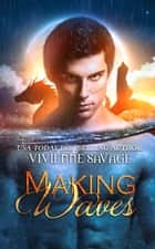 Making Waves ebook by Vivienne Savage