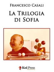La trilogia di Sofia ebook by Francesco Casali