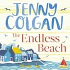 The Endless Beach - The feel-good, funny summer read from the Sunday Times bestselling author audiobook by
