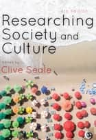 Researching Society and Culture ebook by Clive Seale