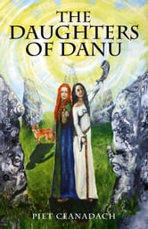 The Daughters of Danu ebook by Piet Ceanadach