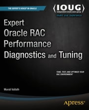 Expert Oracle RAC Performance Diagnostics and Tuning ebook by Murali Vallath