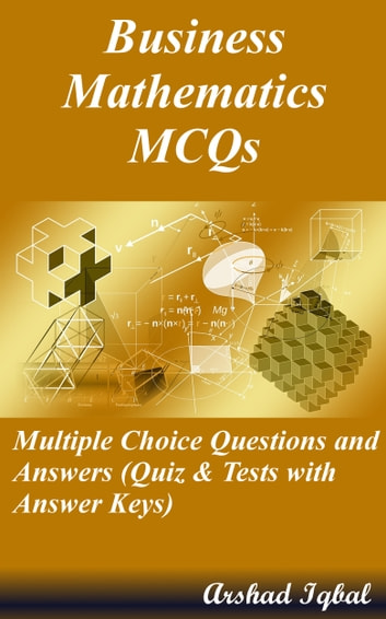 Business Mathematics MCQs Multiple Choice Questions And Answers Quiz Tests With Answer Keys