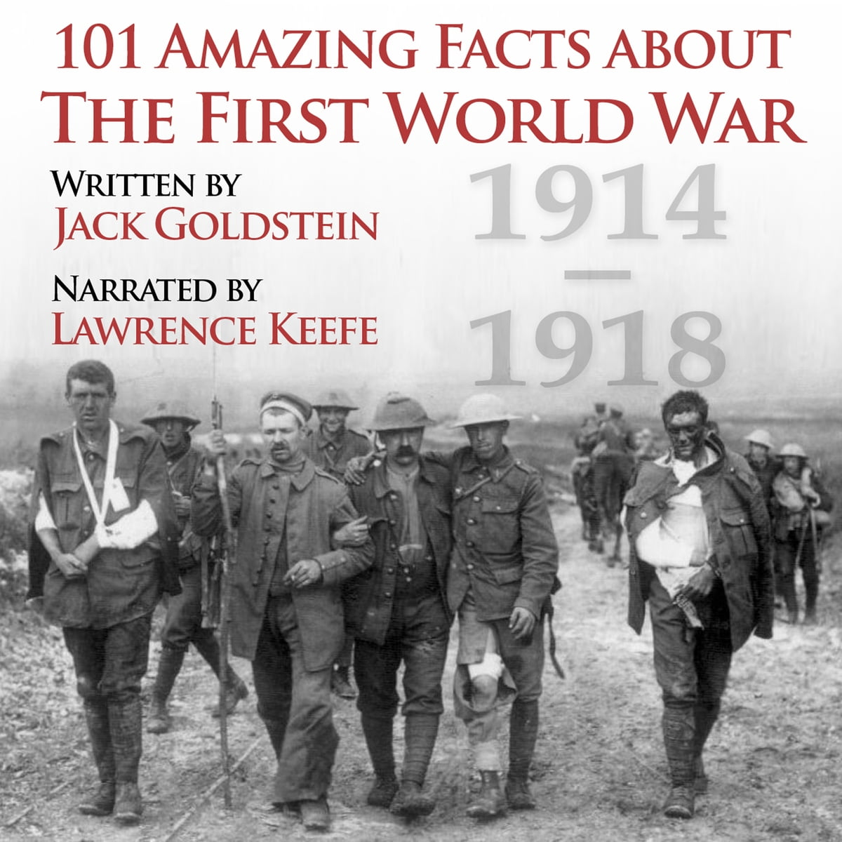 101 Amazing Facts about the First World War Audiobook by Jack Goldstein -  9781785387913 | Rakuten Kobo