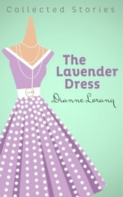 The Lavender Dress ebook by Dianne Lorang