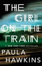 The Girl on the Train - A Novel ekitaplar by Paula Hawkins