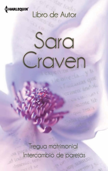 Tregua matrimonial - Intercambio de parejas ebook by Sara Craven