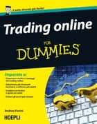 Trading online For Dummies ebook by Andrea Fiorini