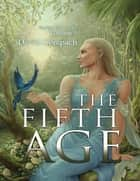 The Fifth Age; Verdan Chronicles Volume 9 ebook by David Gerspach