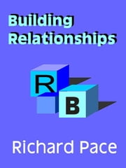 Building Relationships ebook by Pace, Richard