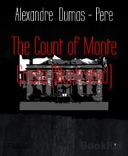 The Count of Monte Cristo (Illustrated) ebook by Alexandre  Dumas - Pere