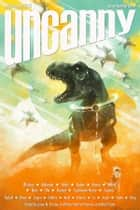 Uncanny Magazine Issue 23 - July/August 2018 ebook by Lynne M. Thomas, Michael Damian Thomas, Sam J. Miller,...