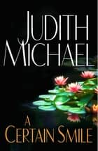 A Certain Smile ebook by Judith Michael