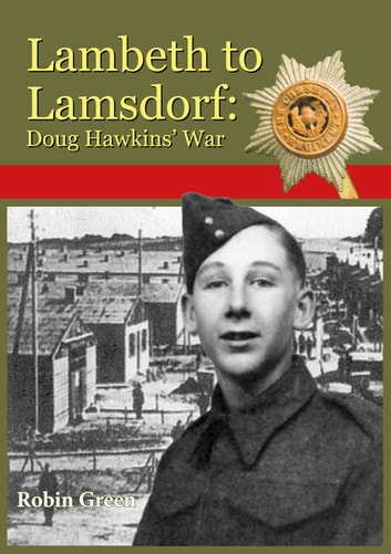 Lambeth to Lamsdorf - Doug Hawkins' War ebook by Robin Green