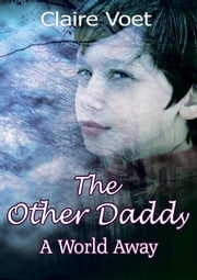 The Other Daddy - A World Away ebook by Claire Louise Voet