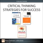 Critical Thinking Strategies for Success (Collection) ebook by Judy Chartrand,Stewart Emery,Russ Hall,Heather Ishikawa,John Maketa,Richard Paul,Linda Elder,Robert E. Gunther