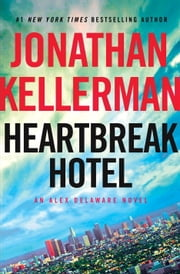 Heartbreak Hotel - An Alex Delaware Novel ebook by Kobo.Web.Store.Products.Fields.ContributorFieldViewModel