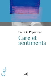 Care et sentiments ebook by Patricia Paperman