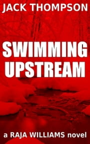 Swimming Upstream (Raja Williams Mystery Series) ebook by Jack Thompson