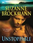 Unstoppable: Love With The Proper Stranger / Letters To Kelly (Mills & Boon M&B) ebook by Suzanne Brockmann