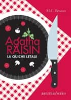 Agatha Raisin – La quiche letale ebook by M.C. Beaton, Marina Morpurgo